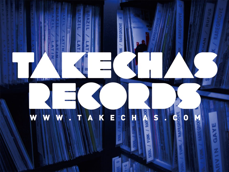 Takechas Records / タケチャス・レコーズ