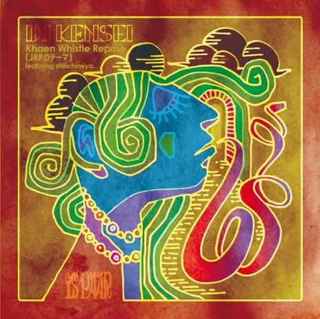 008_DJ KENSEIKhaen Whistle Reprise (JRP のテーマ ) featuring stillichimiya