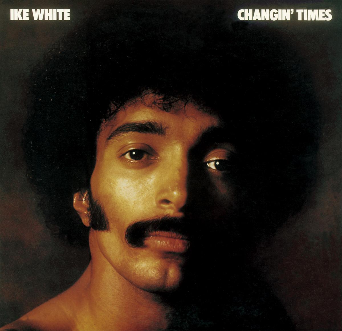 018_Ike WhiteChangin' Times