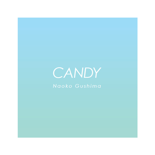 "056_具島直子	Candy / Candy -KC melts ""miss. G"" Remix"