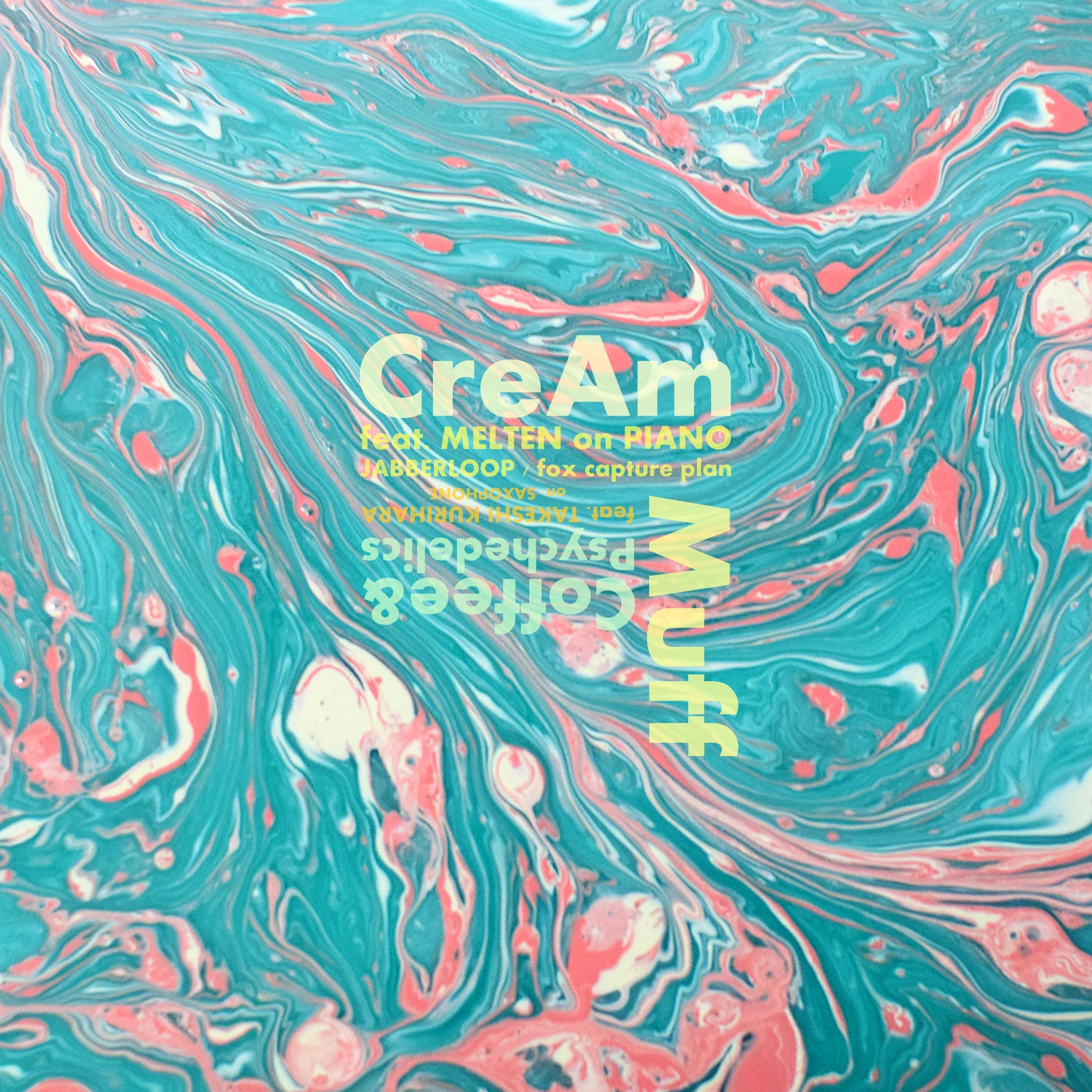 032_CreAm feat. MELTEN / Coffee & Psychedelics feat. TAKESHI KURIHARA