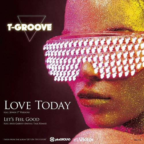 047_Love Today (7″Edit) / Let's Feel Good (Initial Talk Remix)