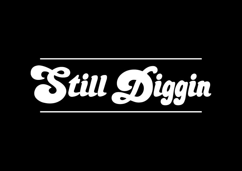 Still Diggin'