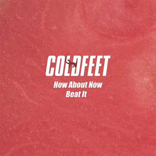 006 COLDFEET How About Now / Beat It