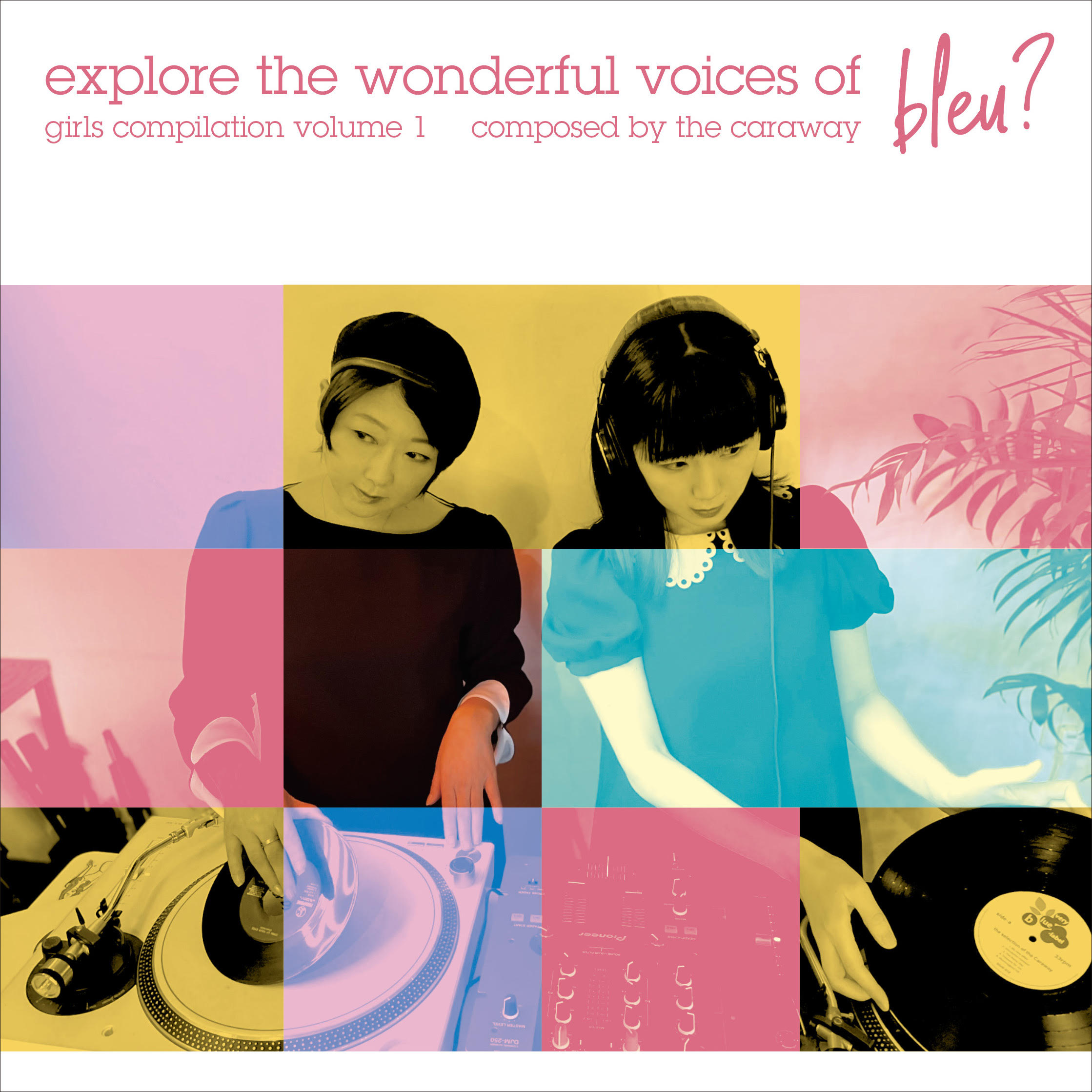 06-032 VARIOUS ARTISTS – explore the wonderful voices of bleu? girls compilation vol.1 composed by the Caraway